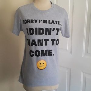 Chill small sorry I'm late t-shirt
